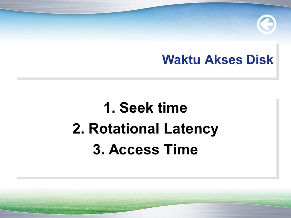 1. Seek time 2. Rotational Latency 3. Access Time