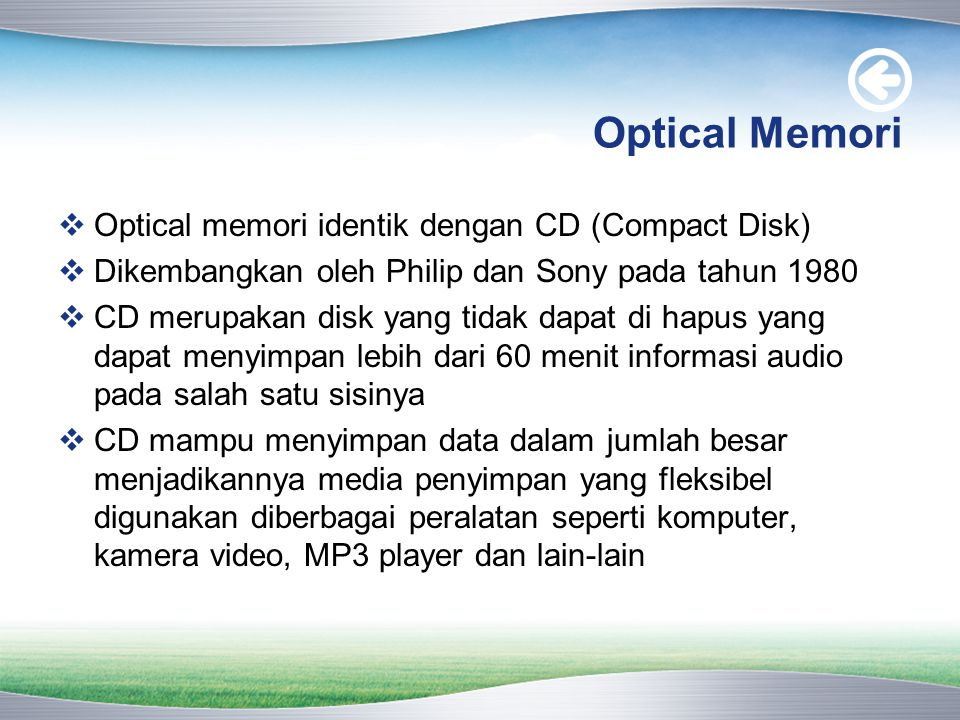 Optical Memori Optical memori identik dengan CD (Compact Disk)