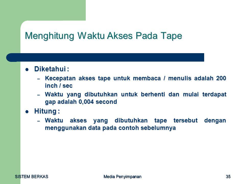 Menghitung Waktu Akses Pada Tape