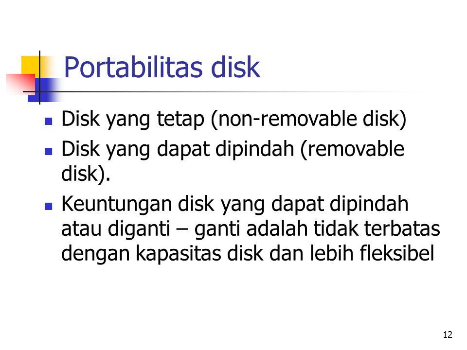 Portabilitas disk Disk yang tetap (non-removable disk)