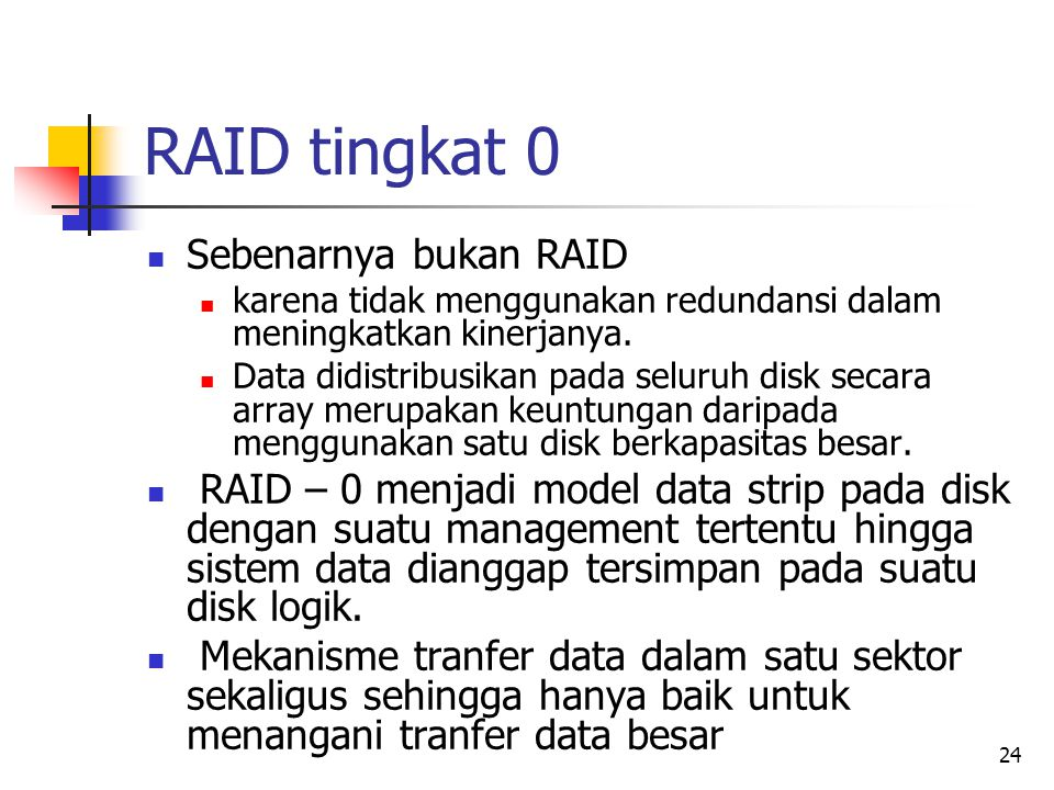 RAID tingkat 0 Sebenarnya bukan RAID