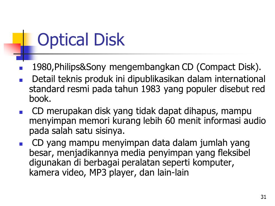 Optical Disk 1980,Philips&Sony mengembangkan CD (Compact Disk).