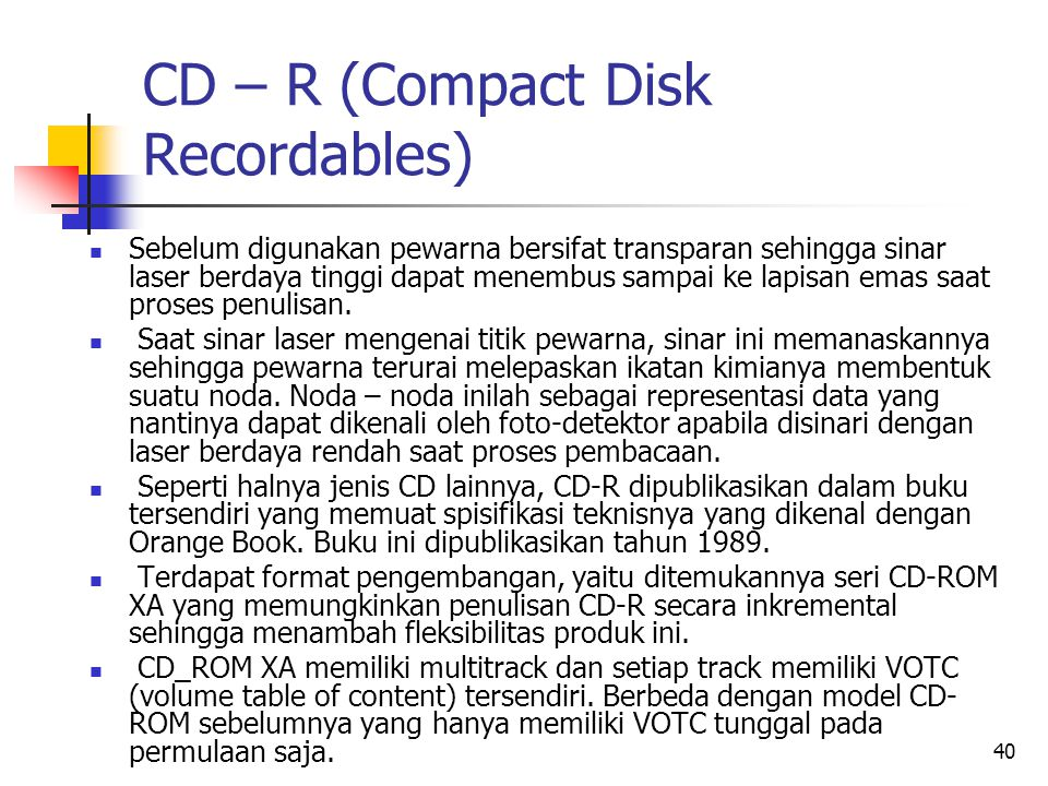 CD – R (Compact Disk Recordables)
