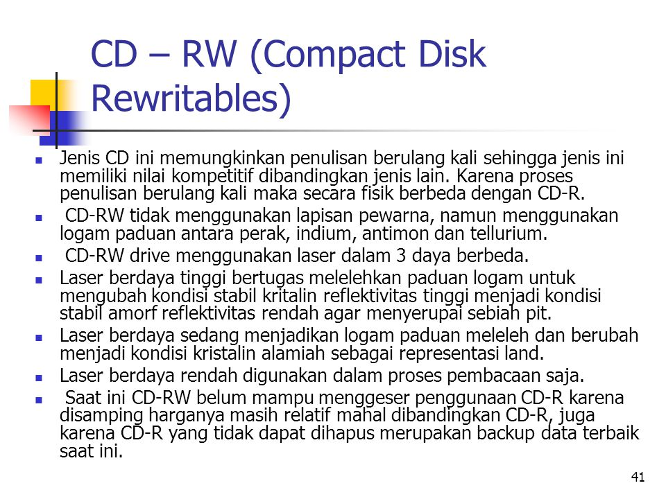 CD – RW (Compact Disk Rewritables)