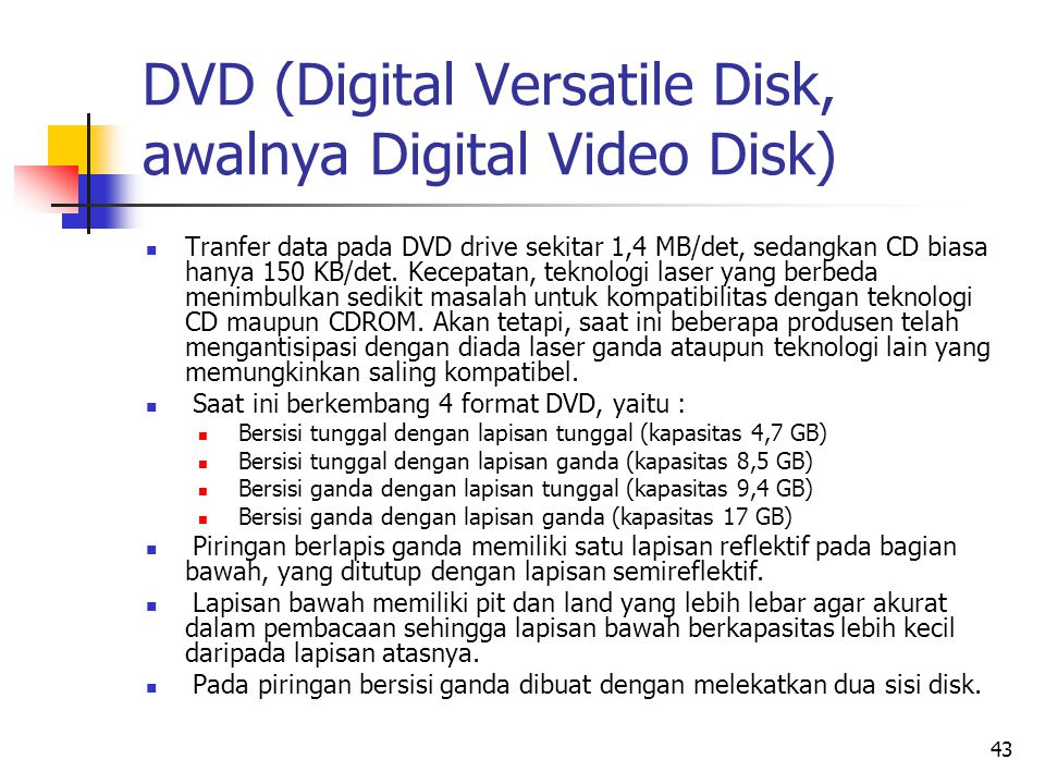 DVD (Digital Versatile Disk, awalnya Digital Video Disk)