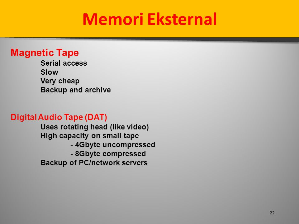 Memori Eksternal Magnetic Tape Digital Audio Tape (DAT) Serial access