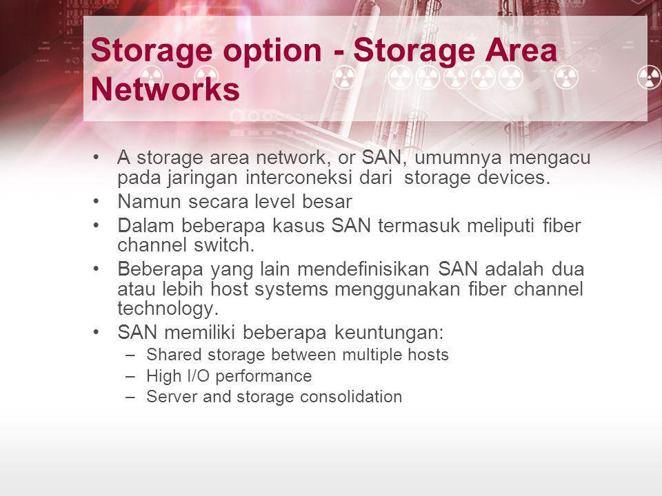 Storage option - Storage Area Networks