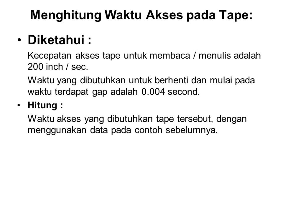 Menghitung Waktu Akses pada Tape: