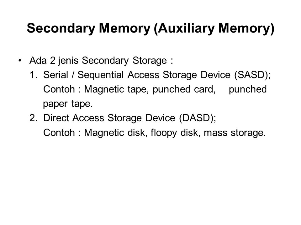 Secondary Memory (Auxiliary Memory)