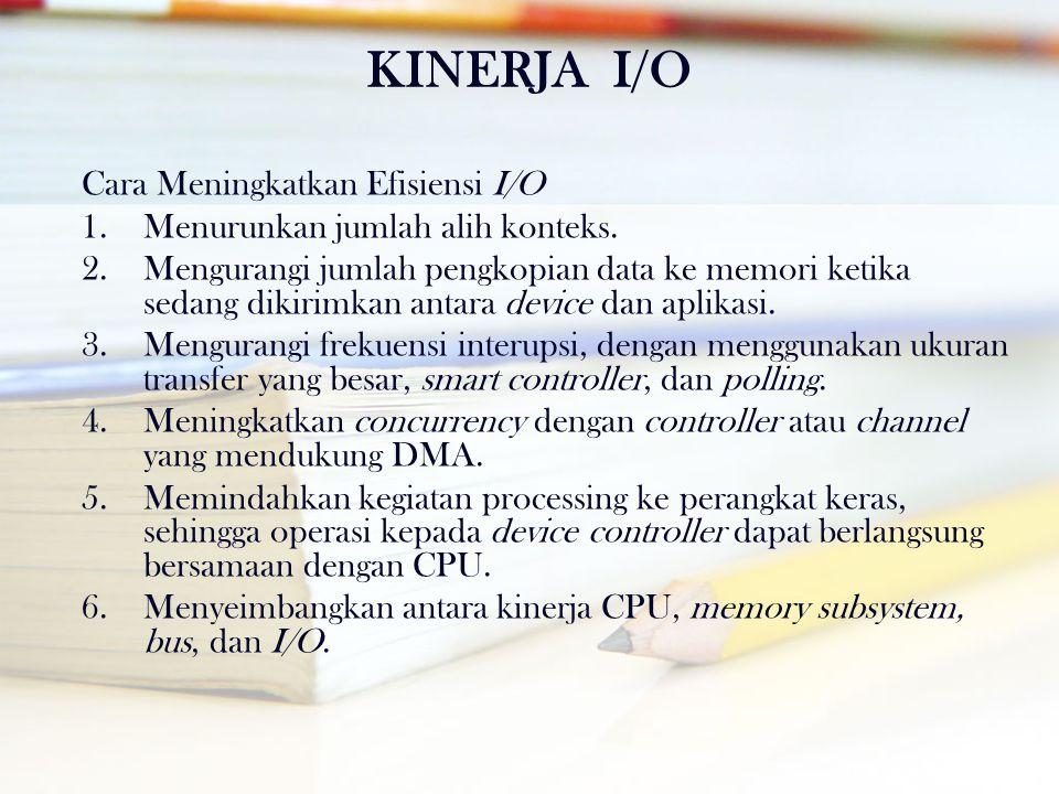 KINERJA I/O Cara Meningkatkan Efisiensi I/O
