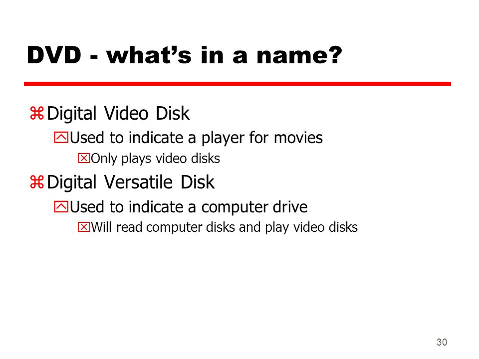 DVD - what's in a name Digital Video Disk Digital Versatile Disk