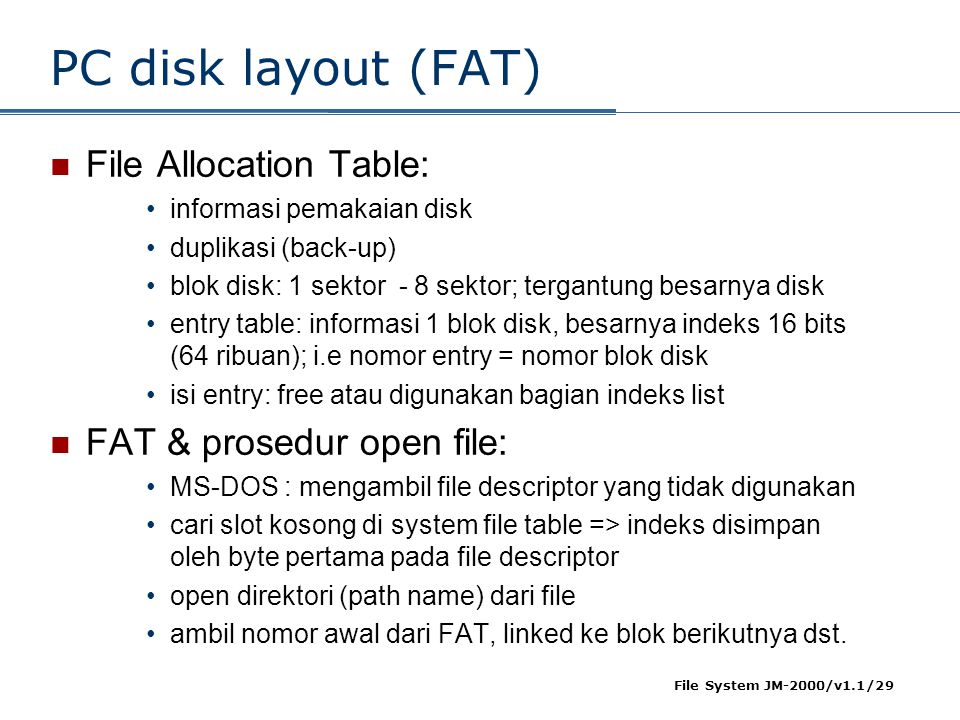 PC disk layout (FAT) File Allocation Table: FAT & prosedur open file: