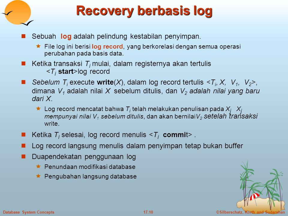 Recovery berbasis log Sebuah log adalah pelindung kestabilan penyimpan.