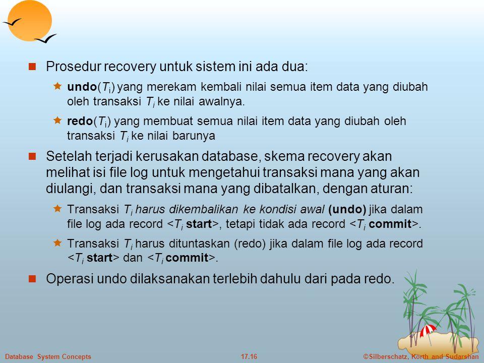 Prosedur recovery untuk sistem ini ada dua: