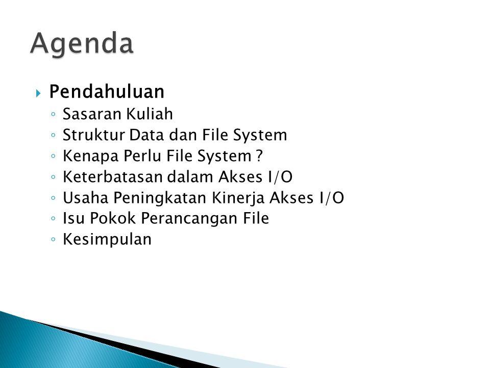 Agenda Pendahuluan Sasaran Kuliah Struktur Data dan File System
