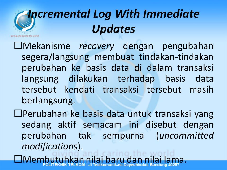 Incremental Log With Immediate Updates