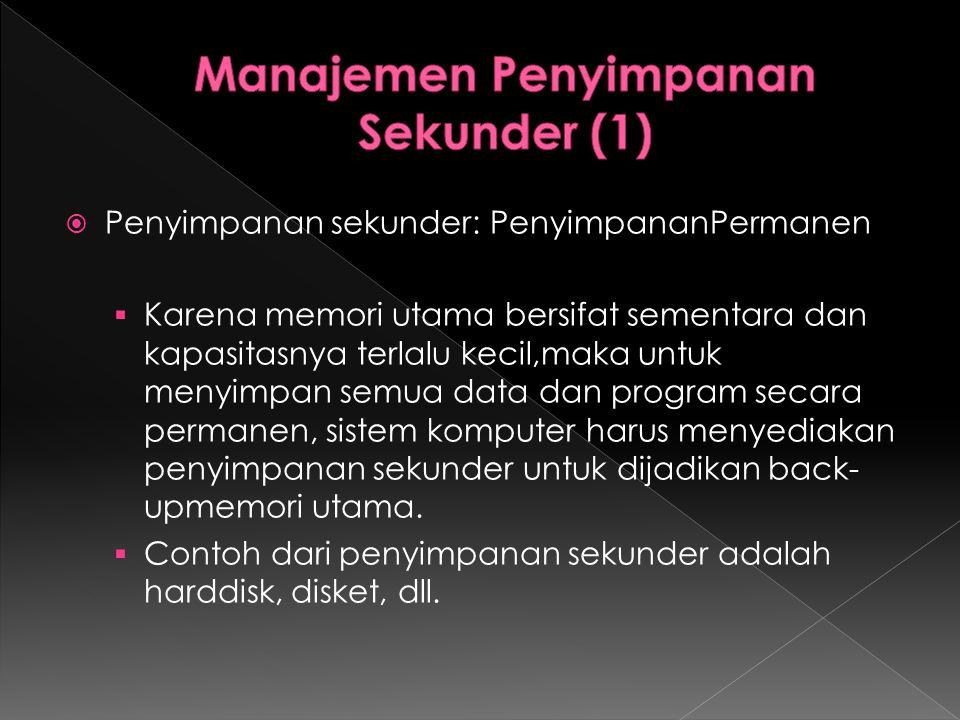Manajemen Penyimpanan Sekunder (1)