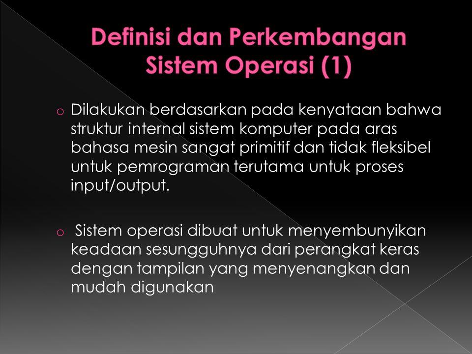 Definisi dan Perkembangan Sistem Operasi (1)