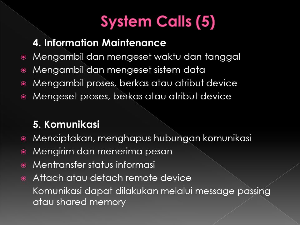 System Calls (5) 4. Information Maintenance 5. Komunikasi