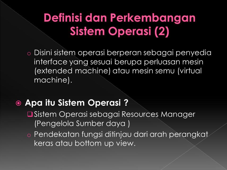 Definisi dan Perkembangan Sistem Operasi (2)