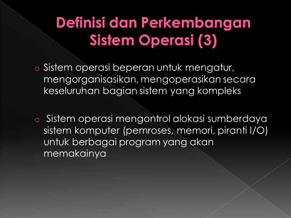 Definisi dan Perkembangan Sistem Operasi (3)