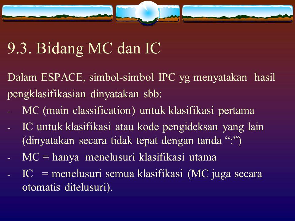 9.3. Bidang MC dan IC Dalam ESPACE, simbol-simbol IPC yg menyatakan hasil. pengklasifikasian dinyatakan sbb: