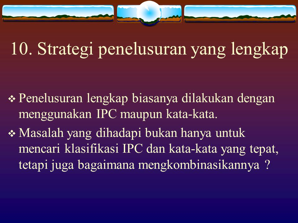 10. Strategi penelusuran yang lengkap