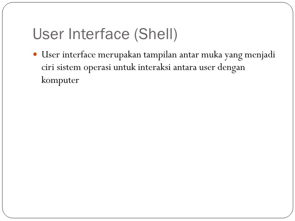User Interface (Shell)