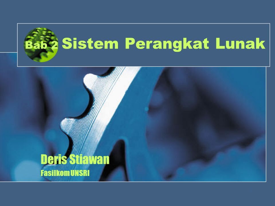 Bab 2 Sistem Perangkat Lunak