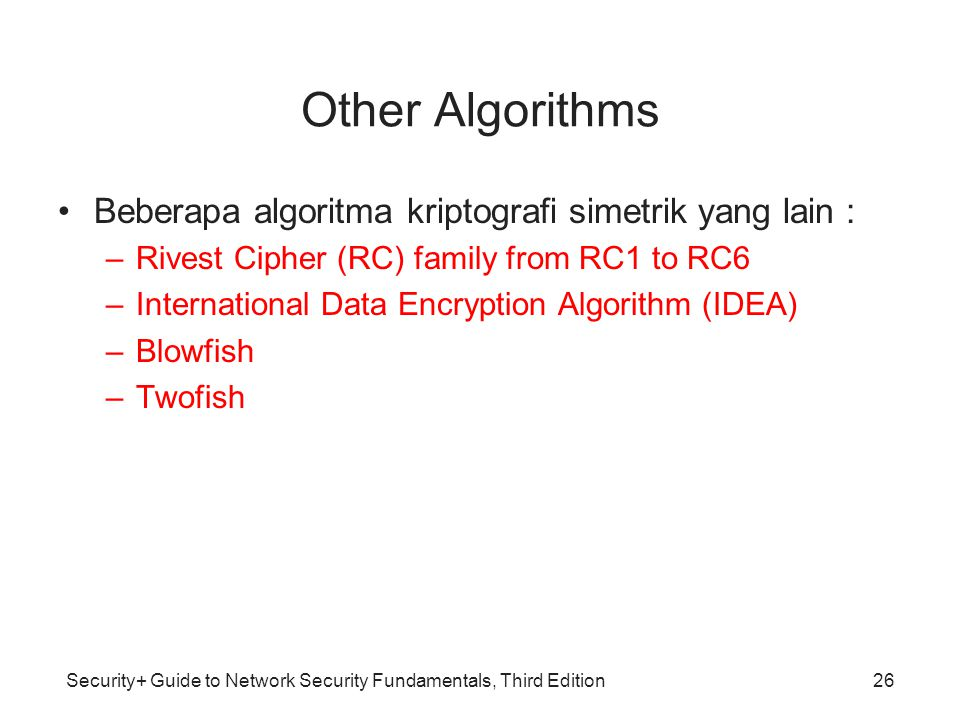 Other Algorithms Beberapa algoritma kriptografi simetrik yang lain :