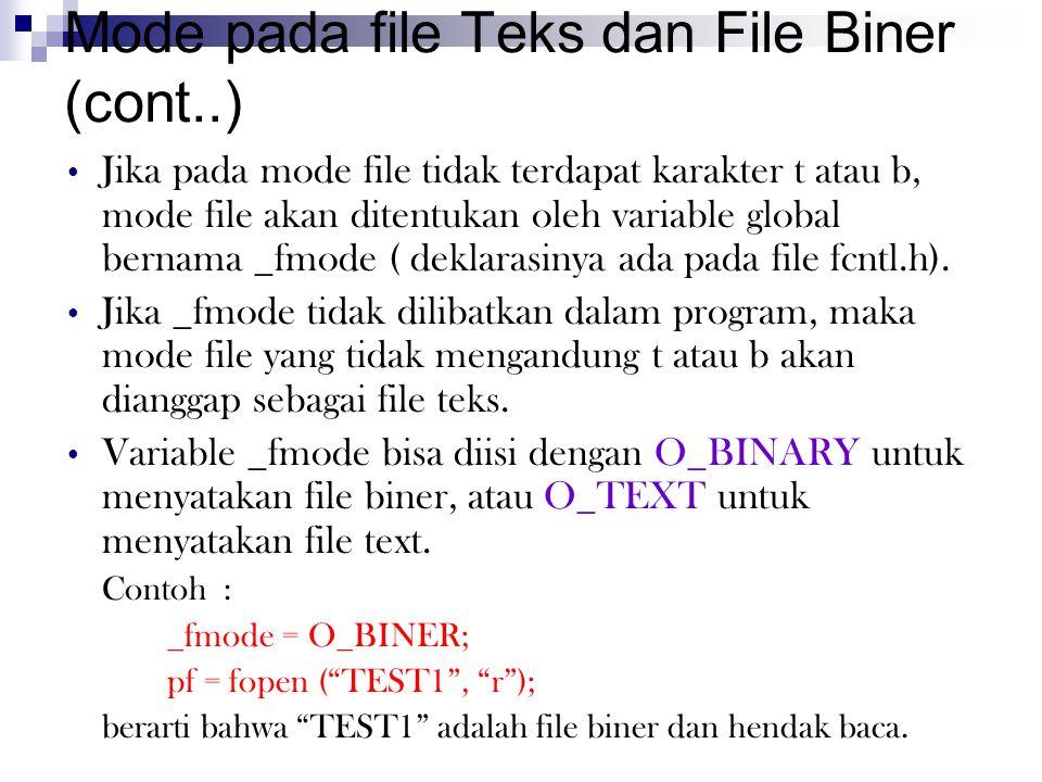 Mode pada file Teks dan File Biner (cont..)