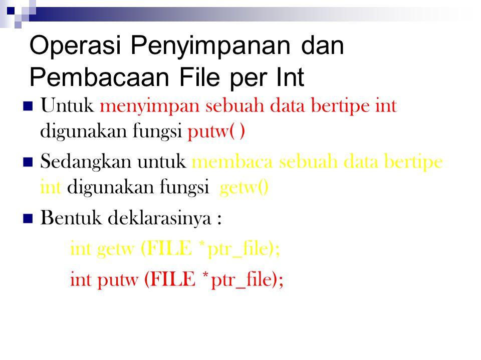 Operasi Penyimpanan dan Pembacaan File per Int