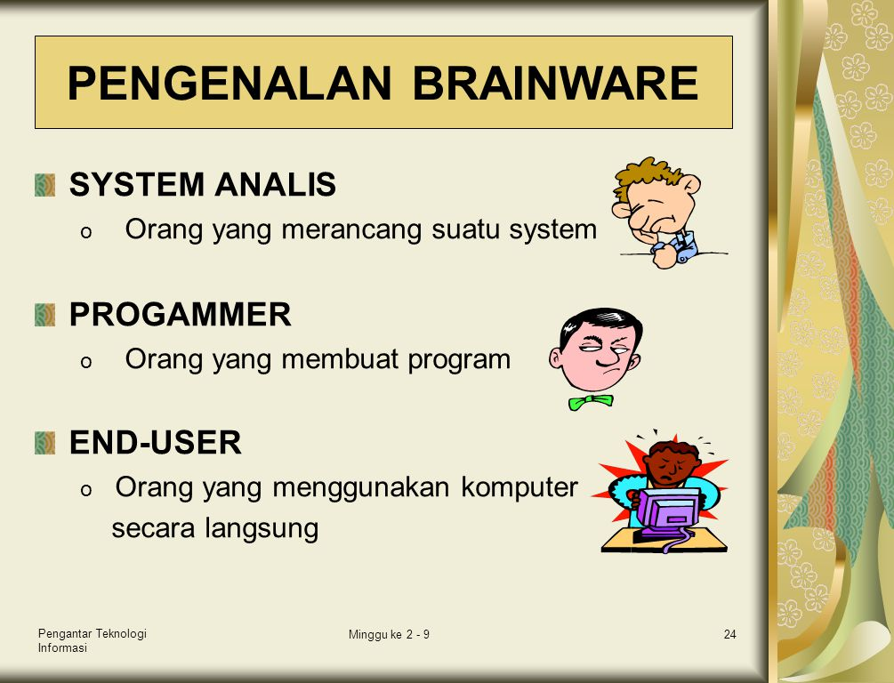 PENGENALAN BRAINWARE SYSTEM ANALIS PROGAMMER END-USER secara langsung