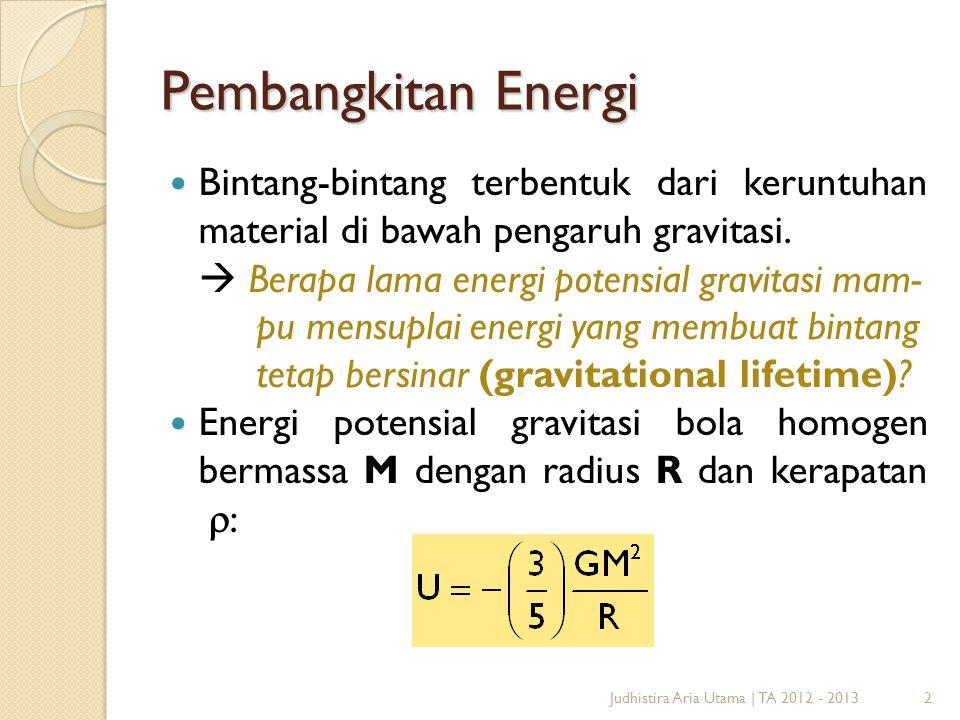 Pembangkitan Energi Bintang-bintang terbentuk dari keruntuhan material di bawah pengaruh gravitasi.