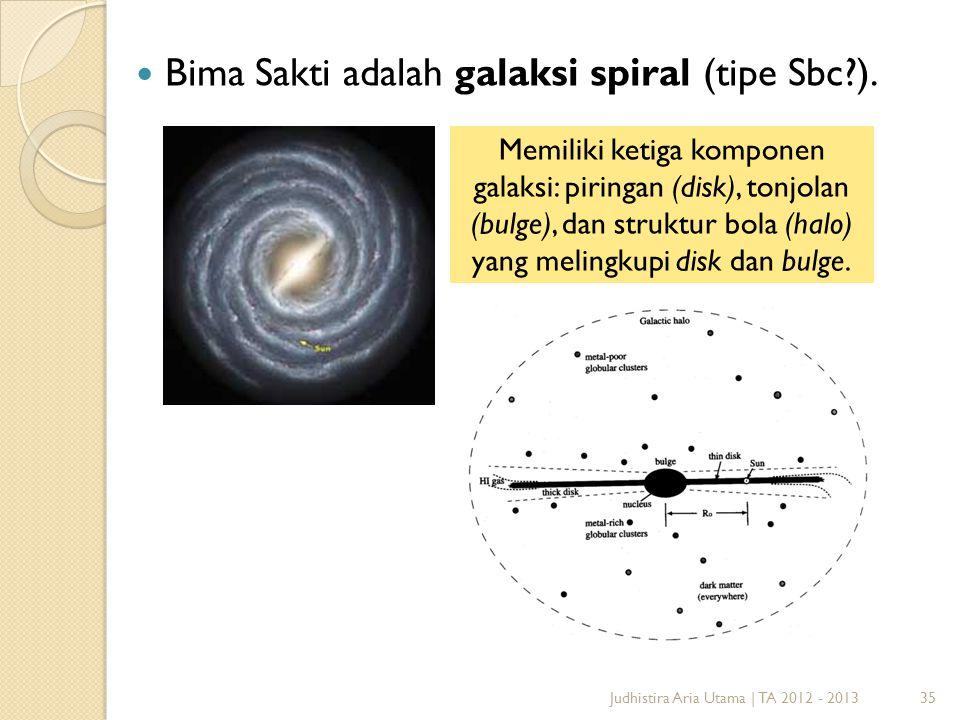 Bima Sakti adalah galaksi spiral (tipe Sbc ).
