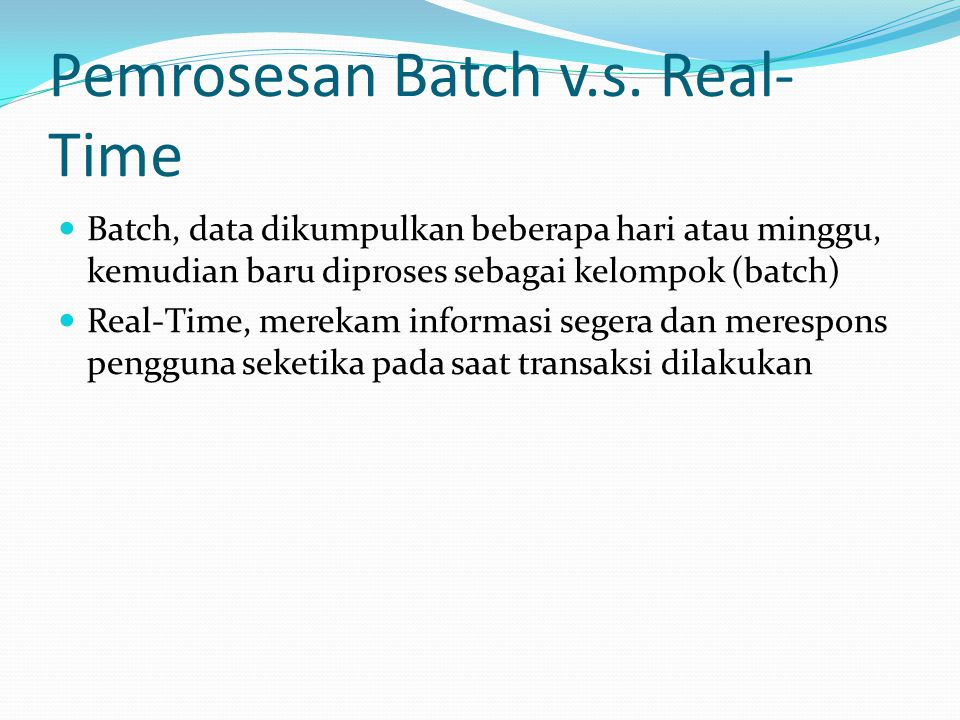 Pemrosesan Batch v.s. Real-Time