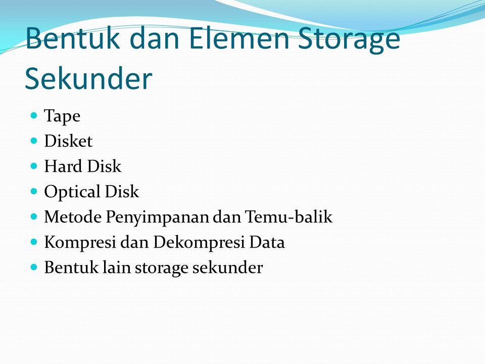 Bentuk dan Elemen Storage Sekunder