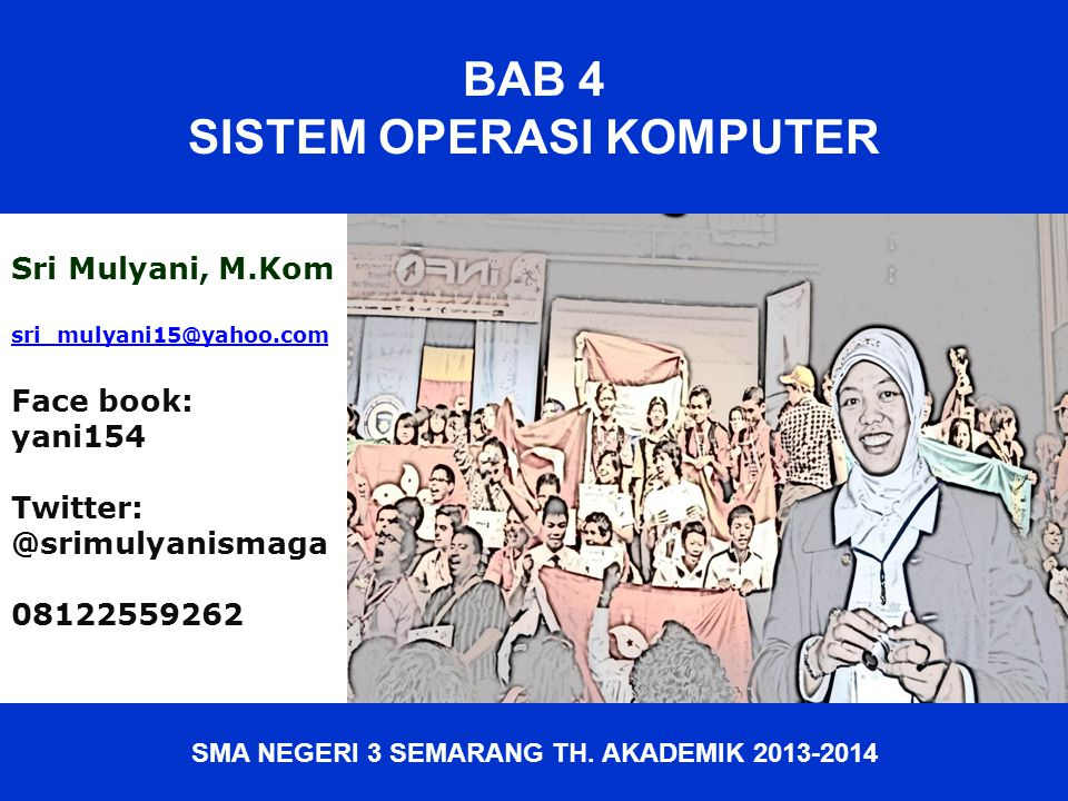 SISTEM OPERASI KOMPUTER SMA NEGERI 3 SEMARANG TH. AKADEMIK 2013-2014