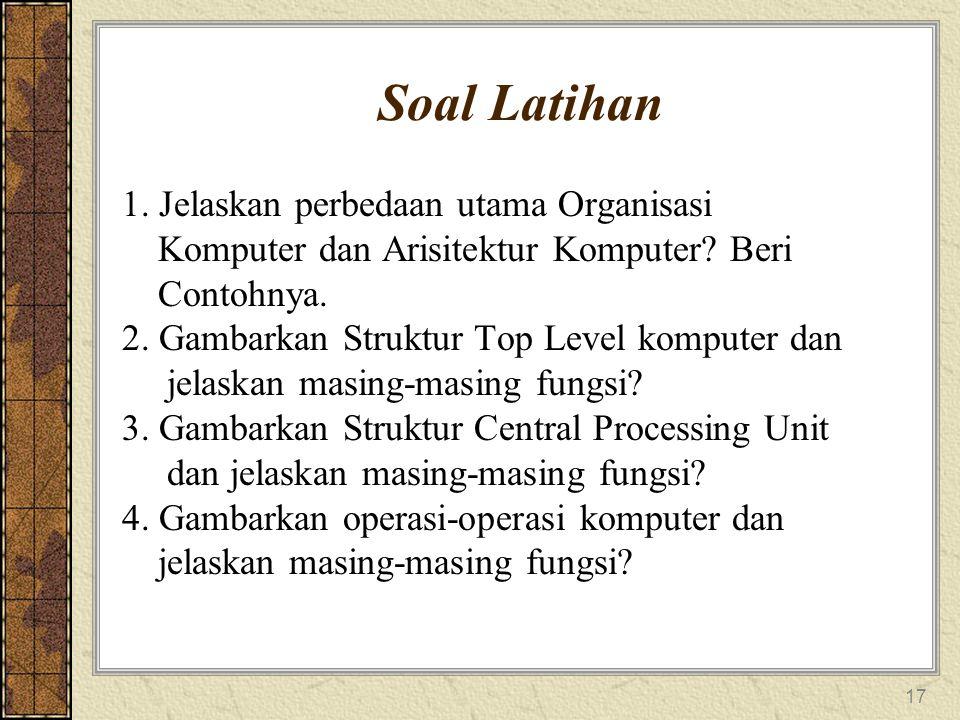 Soal Latihan 1. Jelaskan perbedaan utama Organisasi