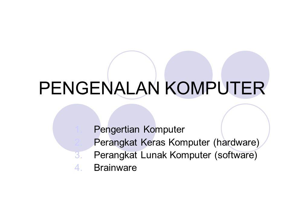PENGENALAN KOMPUTER Pengertian Komputer