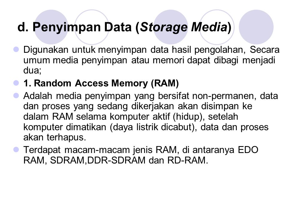 d. Penyimpan Data (Storage Media)