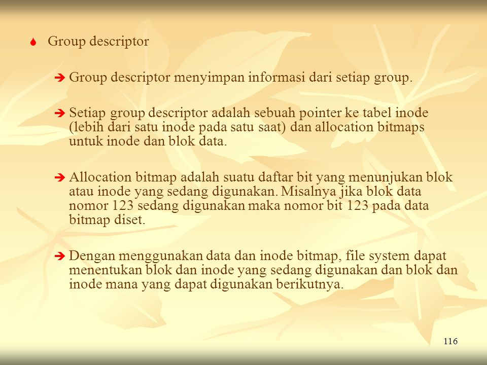 Group descriptor Group descriptor menyimpan informasi dari setiap group.