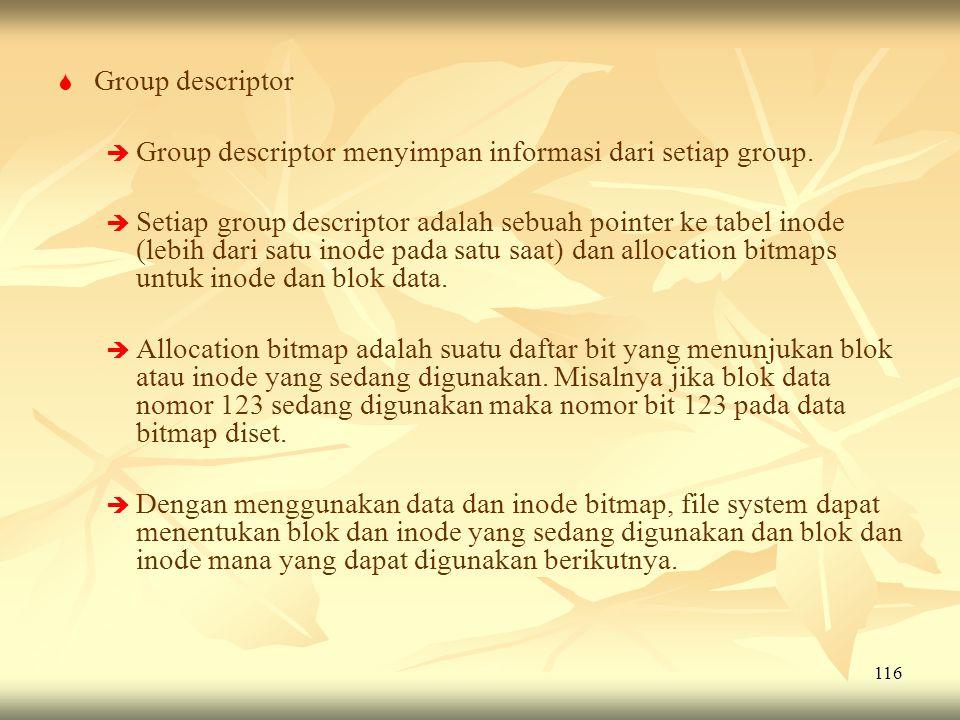 Group descriptor Group descriptor menyimpan informasi dari setiap group.