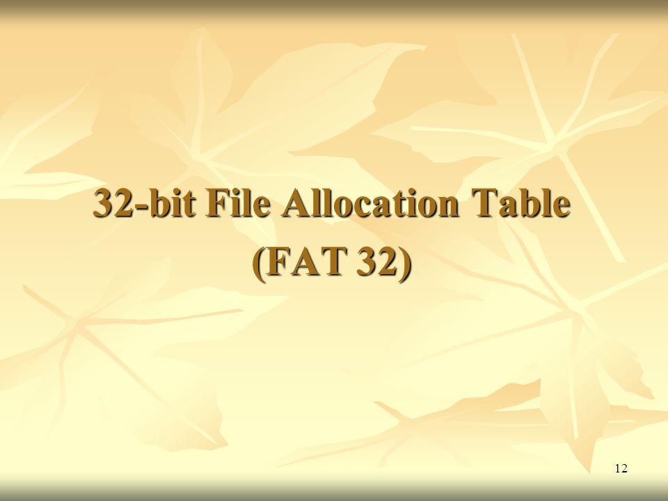 32-bit File Allocation Table (FAT 32)