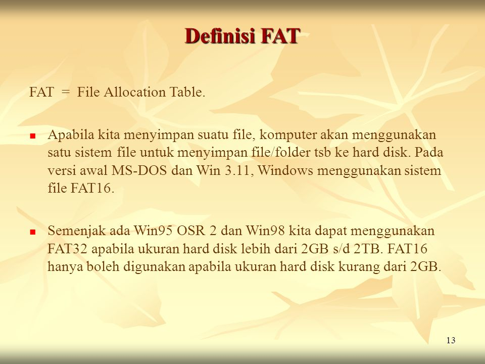 Definisi FAT FAT = File Allocation Table.