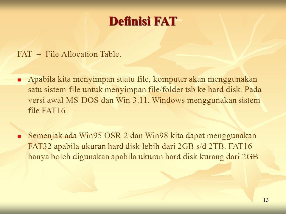 Definisi FAT FAT = File Allocation Table.