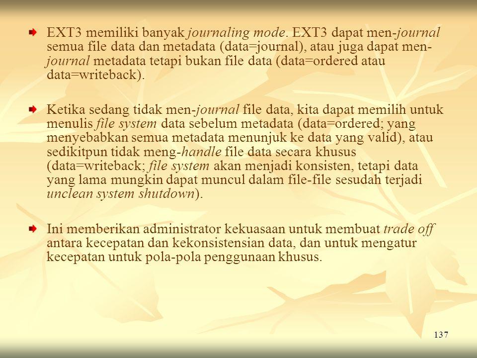 EXT3 memiliki banyak journaling mode