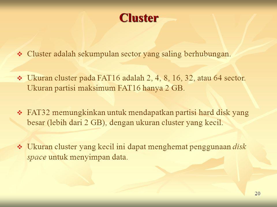 Cluster Cluster adalah sekumpulan sector yang saling berhubungan.