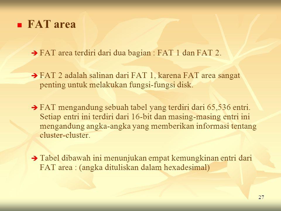 FAT area FAT area terdiri dari dua bagian : FAT 1 dan FAT 2.