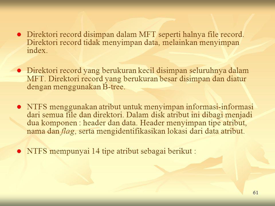 Direktori record disimpan dalam MFT seperti halnya file record
